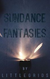 Sundance Fantasies by littlegrids