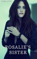 Rosalie's Sister by kristens_twilight