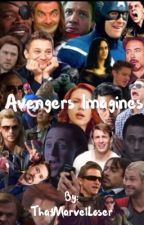 Avengers Imagines                  by ThatMarvelLoser