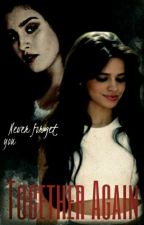 Together Again by LoloYCamzCamren