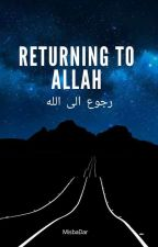 RETURNING TO ALLAH....رجوع الی اللہ ✔ by MisbaDar