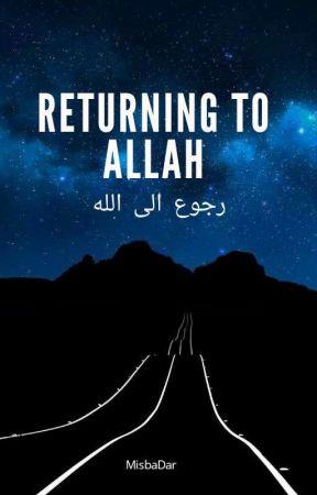 RETURNING TO ALLAH....رجوع الی اللہ ✔ by MisbaDar