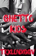 GHETTO KIDS (Urban Story) by trxllnxggv