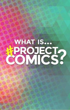 What Is Project Comics? by projectcomics