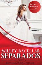 Série Sweetie | Separados by MilleyBacellar