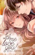 ( Xuyên không) Kết-Yết: Let's me love you...! (Mãi Yêu Em version 3) by Violet_Wisteria