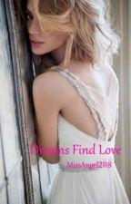 Dreams Find Love by Bloody_Angel22