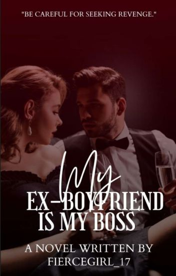 My ex-Boyfriend is My Boss
