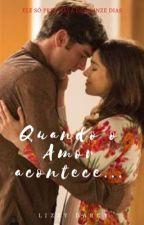 Quando o Amor Acontece ❣️ by LizzieDarcy35