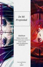 ❛❛De mi propiedad❜❜『RakkunxTn』 by XxDollyX