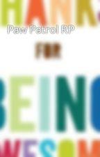 Paw Patrol RP by batferret