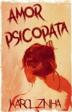 Amor psicopata by karolzinhah_limah