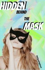 Hidden behind the Mask by hellyeahghost