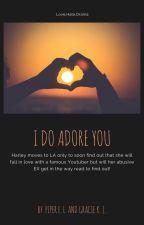 I Do Adore You - a Logan Paul fanfic by GracieAndPiper