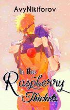 In the Raspberry Thickets (SasuNaru) by AvyNikiforov