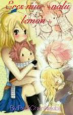 Eres mio  +nalu lemmon+ by PauliChanNekiba