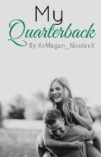My Quarterback | Book I ✔️ by megaannicolee