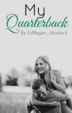 My Quarterback | Book I ✔️ by megaannicolee