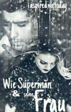 Wie Superman und Seine Frau~Zerrie ff  by bloodyinspireed