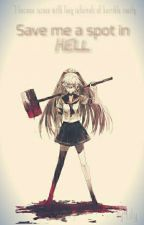//UNDER EDITING// Save Me A Spot In Hell {Jeff The Killer χ Reader} by greektr-agedy