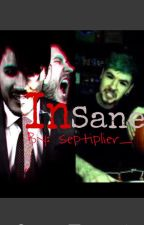 Insane~ (Danti Fanfic) by x_kira