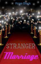 Stranger Marriage by roseblack1234