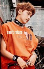 can't relate ✧ l.hc by hyunjpgin