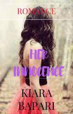 Her Innocence   ✔ by sassy_trashy_classy