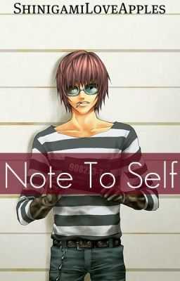 Note To Self (A Death Note FanFic)