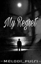 My Regret by MelodiPutri