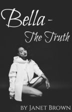 Bella - The Truth by janetch9