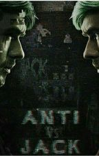 Anti Vs Jack  by CastleOfGlass2