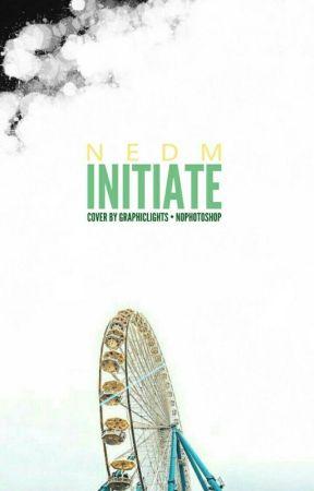 Initiate by enured