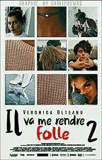 Il va me rendre folle (TOME 2) by VeRoNeL29