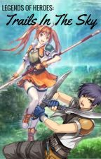 Legends of Heroes: Trails In The Sky by ShuOuma382