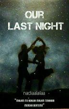 Our Last Night  by ndiyal