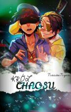Król chaosu [wolno pisane]  by NanikaNyuu