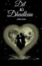 DIL KI DHADKAN by _silent_lover_