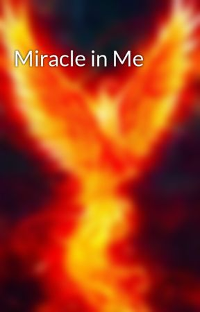 Miracle in Me by LivingDynamo