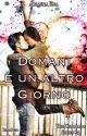Un domani Inaspettato #5 The BF Series (PROSSIMAMENTE) by AriannaEna