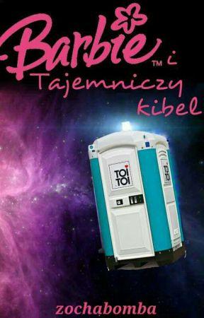 Barbie I Tajemniczy Kibel [ZAKOŃCZONE]  by zochabomba