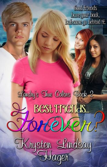 Best Friends Forever Landry S True Colors Series Book 2
