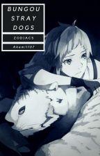 Bungou Stray Dogs >> ZODIACS by Akemi1107