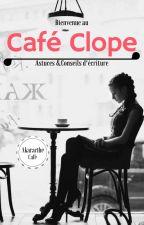 Le Café Clope • Astuces et Conseils d'écriture by Akaracthe