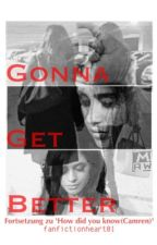 Gonna get better //Camren by fanfictionheart01