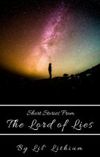 (Short Stories From) The Lord of Lies by Lil_Lithium