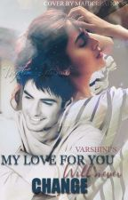 My love for you will never change by varshni81