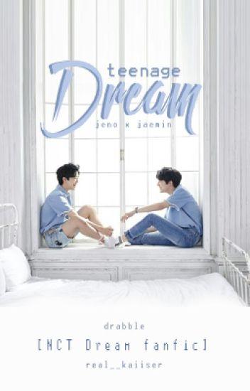 [✓] [NCT Dream] [Jeno x Jaemin] Teenage Dream