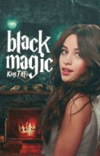 Black Magic - A Camila/You Story by KingTiffs