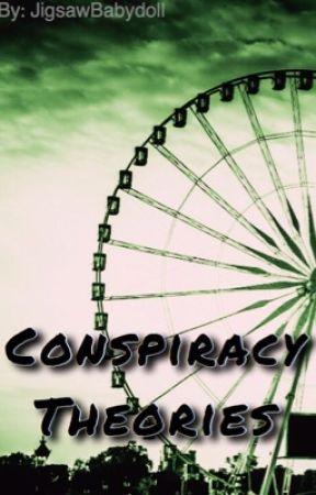 Conspiracy Theories by JigsawBabydoll